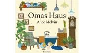 """Alice Melvin: """"Omas Haus"""". Aus dem Englischen von Susanne Weber. Verlag Antje Kunstmann, München 2016. 32 S., geb., 19,95 Euro. Ab 6 J."""