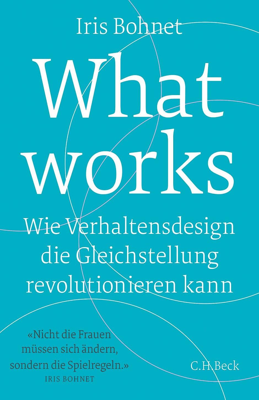 """""""What works"""" von Iris Bohnet"""